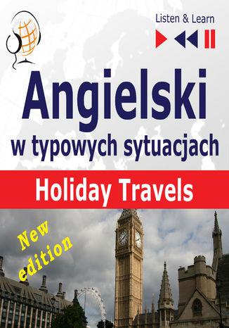 """Audiobook """"Angielski w typowych sytuacjach: Holiday Travels. Listen & Learn"""" za 12,90 zł @ ebookpoint"""