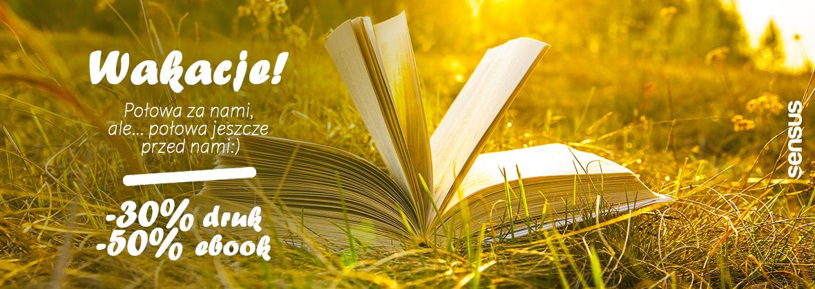 Półmetek wakacji: książki -25/30% ebooki -40/50% @ Helion, Sensus, OnePress, Bezdroża