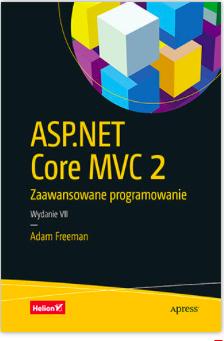 Książka ASP.NET Core MVC 2. Zaawansowane programowanie Helion