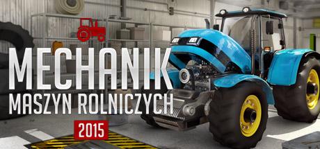 Gra Mechanik Maszyn Rolniczych 2015  PC (Steam)