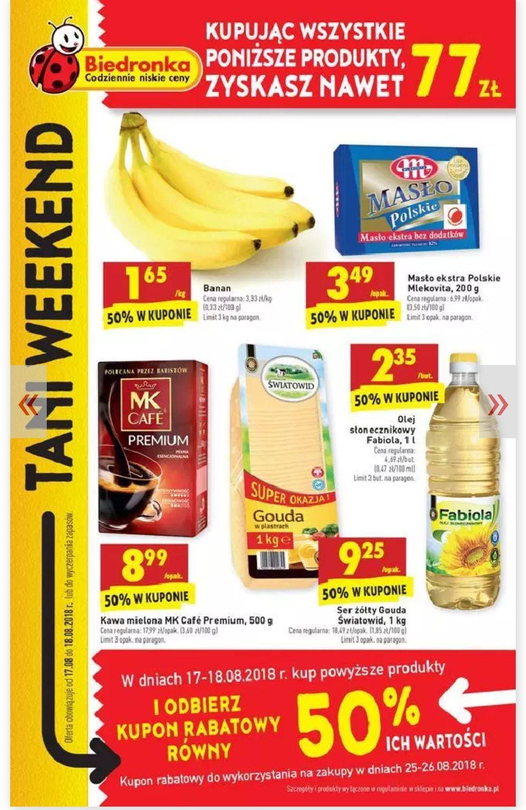 50% rabatu w kuponach za zakup 17 i 18 sierpnia wybranych produktów(Banany, masło Ekstra Mlekovita 200g, Kawa mielona MK Cafe Premium 500g, Ser żólty gouda Światowid 1Kg, Olej słonecznikowy Fabiola 1L) @Biedronka