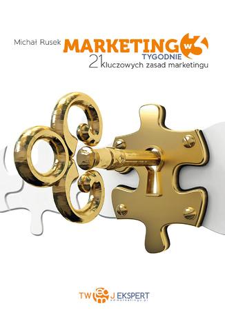 """Ebook """"Marketing w 3 Tygodnie - 21 kluczowych zasad marketingu"""" za 9,90 zł @ ebookpoint"""