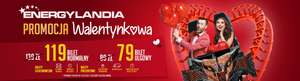 Bilety do energylandii -20 zł na walentynki