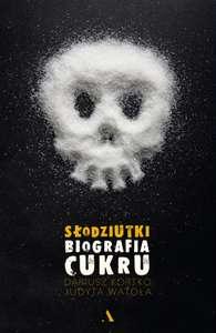 [ebook] Słodziutki - biografia cukru (Judyta Watoła) @Woblink