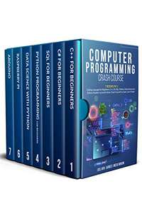 Computer Programming Course: 7in1- Coding Languages for Beginners: C++, C#, SQL, Python, Data Science for Python, Raspberry pi and Arduino