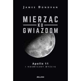 Książka Mierząc ku gwiazdom. Apollo 11 i kosmiczny wyścig