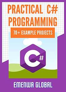 (Kindle eBook) Practical C# Programming Practices: 70+ Example Projects for Beginners 0,99 USD - Amazon US