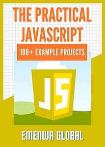 (Kindle eBook) The Practical JavaScript: 100+ Practical JavaScript Programming Practices And Projects 0,99 USD - Amazon US