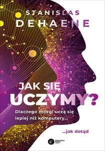 Jak się uczymy? Dlaczego mózgi uczą się lepiej niż komputery... jak dotąd (ebook) Copernicus Center Press