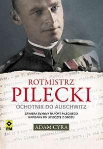 Rotmistrz Pilecki. Ochotnik do Auschwitz ebook