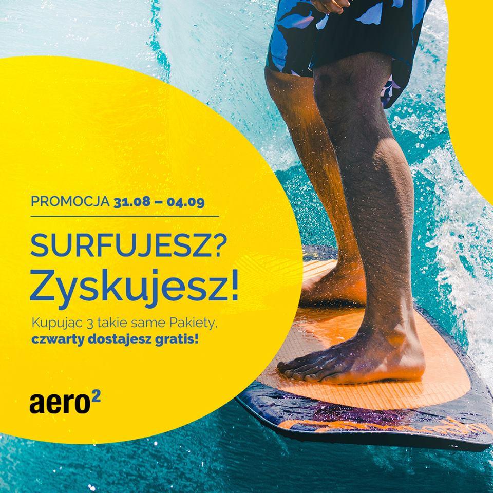Aero2 SURFUJESZ? Zyskujesz