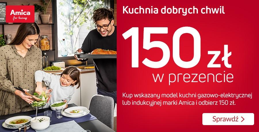 150 zł w prezencie daje Amica za zakup kuchenki gaz.-el. lub indukcyjnej (środki na kartę Sodexo)