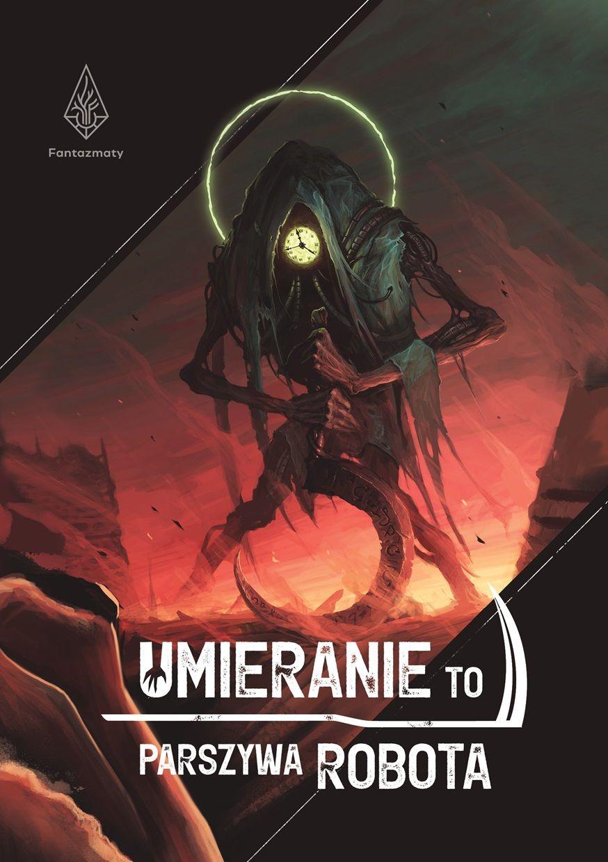 """""""Umieranie to parszywa robota"""" - nowa darmowa antologia - 20 opowiadań do pobrania - Fantazmaty"""