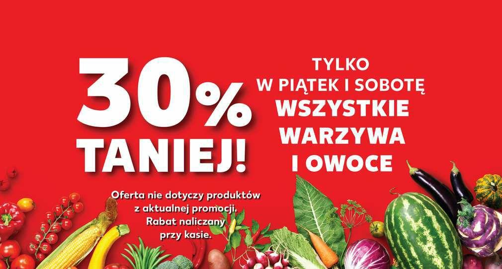 Kaufland Wszystkie Warzywa i Owoce - 30% w Piątek oraz Sobotę