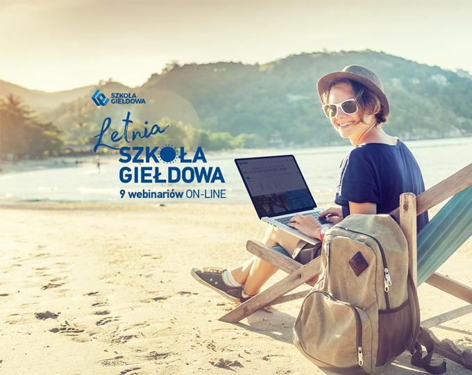 Letnia Szkoła Giełdowa on-line 2020 – cykl 9 webinarów edukacyjnych