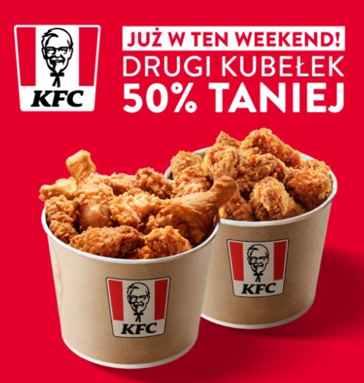 50% taniej na drugi kubełek w KFC akcja weekendowa