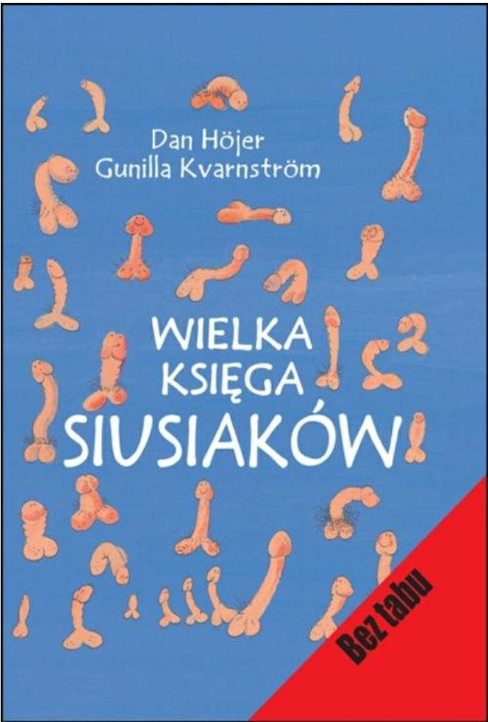 Wielka księga siusiaków - DAN HOJER, GUNILLA KVARNSTROM