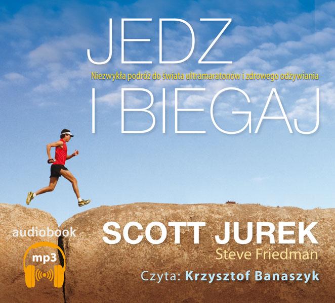 "Audiobook ""Jedz i biegaj"" - klasyk o bieganiu Scotta Jurka"