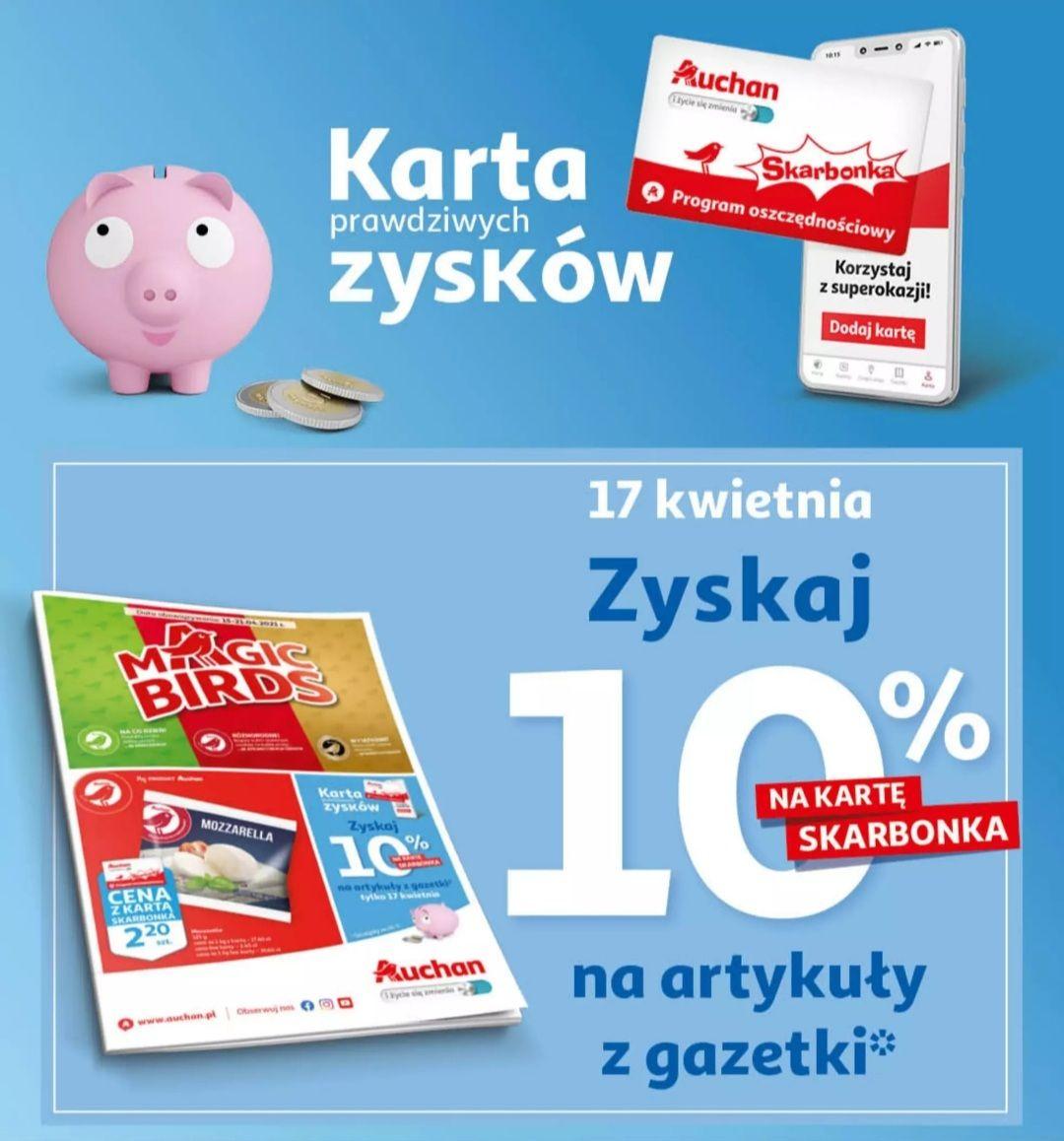 Auchan HIPER, SUPER I MOJE AUCHAN - 10% na kartę Skarbonkę na wszystkie produkty z gazetki!