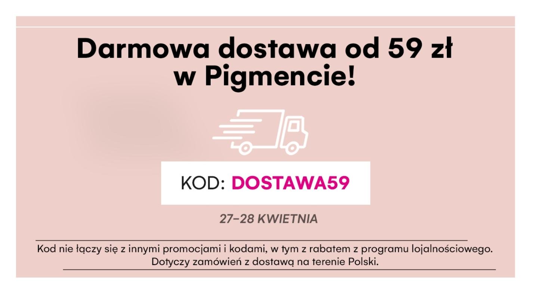 Drogeria Pigment Darmowa Dostawa od 59zł 27-28 kwietnia