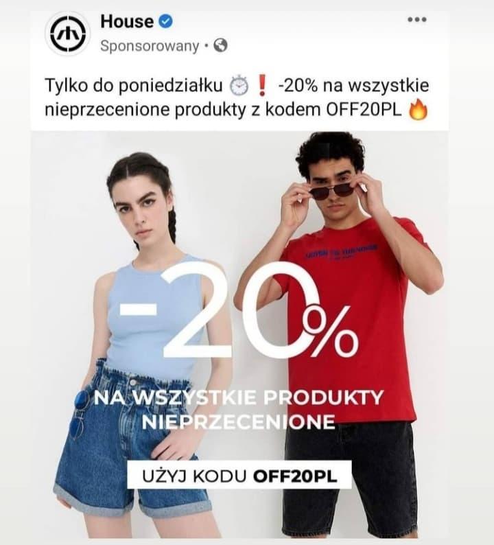 HOUSE 20% zniżki na nieprzecenione produkty
