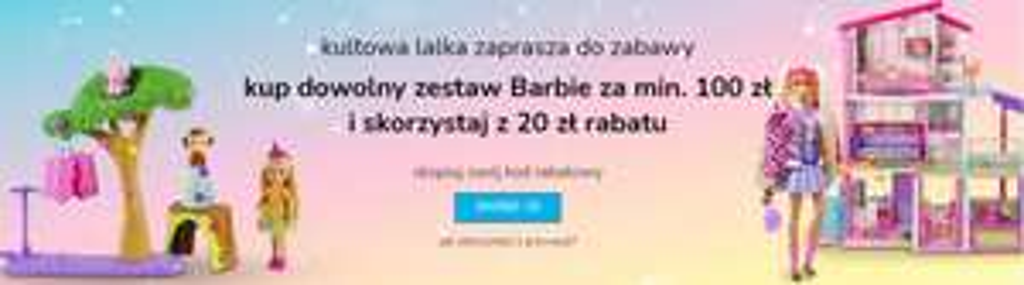 20 zł zniżki na lalki Barbie / zestawy Barbie