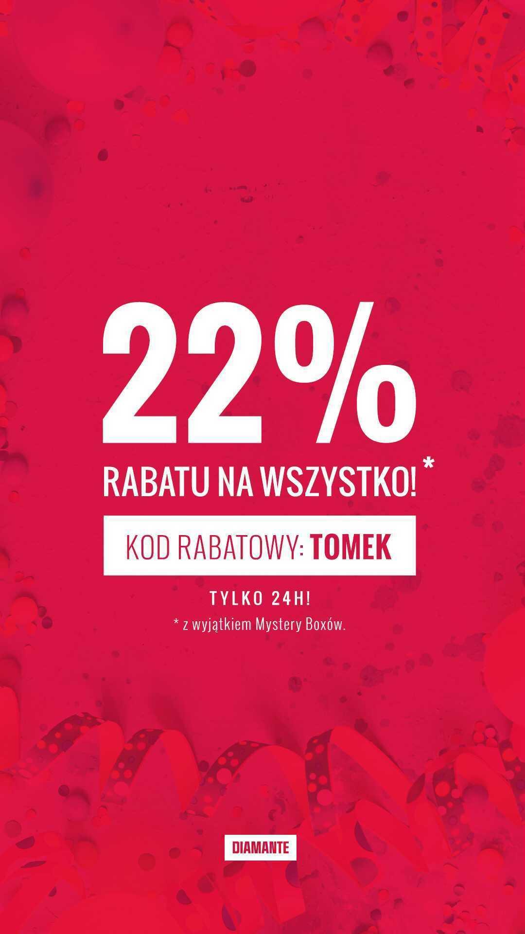 22% rabatu na WSZYSTKO*, w tym wyprzedaż, bez MWZ