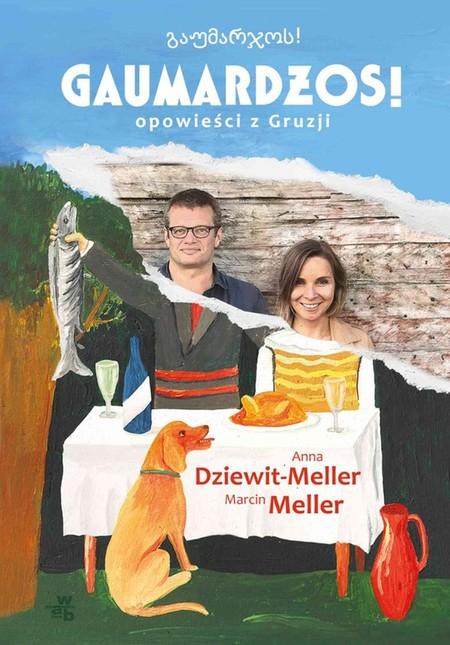 książka ebook Gaumardżos! Opowieści z Gruzji - Anna Dziewit-Meller Marcin Meller