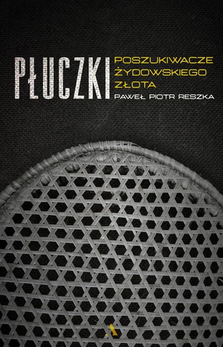 książka ebook Płuczki Poszukiwacze żydowskiego złota - Paweł Piotr Reszka